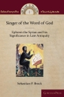 Singer of the Word of God: Ephrem the Syrian and his Significance in Late Antiquity Cover Image