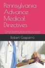 Pennsylvania Advance Medical Directives: A licensed Pennsylvania attorney explains how to prepare your own advance medical directive without an attorn Cover Image