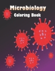 Microbiology Coloring Book: The Infectious Disease Coloring Book, Instructive Guide, Microbiology study, medical and nursing students, infectious Cover Image