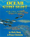 Ocean Sunlight: How Tiny Plants Feed the Seas Cover Image