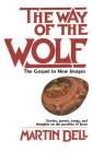 The Way of the Wolf: The Gospel in New Images: Stories, Poems, Songs, and Thoughts on the Parables of Jesus Cover Image