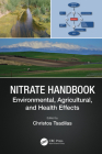 Nitrate Handbook: Environmental, Agricultural, and Health Effects (Advances in Trace Elements in the Environment) Cover Image