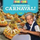 Celebremos El Carnaval! (Celebrating Carnival!) Cover Image