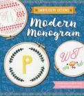 Modern Monogram: Everything You Need to Stitch 12 Elegant Lettering Patterns (Embroidery Designs) Cover Image
