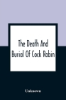 The Death And Burial Of Cock Robin Cover Image