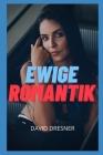 Ewige Romantik: Erotische Geschichten, intime Geständnisse, Romantik, Geheimnis, Fantasie, Vergnügen, erwachsener Sex, Liebe, Liebesbe Cover Image