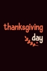 thanksgiving day: notebook for Women Men kids, Grateful all the Time for everything I Have Cover Image