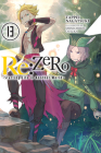 Re:ZERO -Starting Life in Another World-, Vol. 13 (light novel) Cover Image