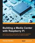 Building a Media Center with Raspberry Pi Cover Image