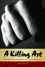A Killing Art: The Untold History of Tae Kwon Do Cover Image