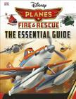 Disney Planes Fire and Rescue: The Essential Guide Cover Image
