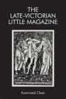 The Late-Victorian Little Magazine (Edinburgh Critical Studies in Victorian Culture) Cover Image