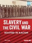 Slavery and the Civil War: Rooted in Racism Cover Image