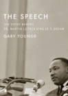 The Speech: The Story Behind Dr. Martin Luther King Jr.A's Dream Cover Image