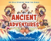 Ancient Adventures: 20 Epic Stories from the Bible Cover Image
