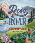 Rise and Roar: A Guided Journal for Outdoor Adventure Cover Image