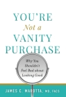 You're Not a Vanity Purchase: Why You Shouldn't Feel Bad about Looking Good Cover Image