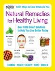 Natural Remedies for Healthy Living: Over 1000 Smart Solutions to Help You Live Better Today Cover Image