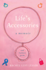 Life's Accessories: A Memoir (and Fashion Guide) Cover Image
