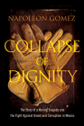 Collapse of Dignity: The Story of a Mining Tragedy and the Fight Against Greed and Corruption in Mexico Cover Image