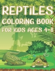 Reptiles Coloring Book For Kids Ages 4-8: Fun Reptile Activity Book For Boys And Girls With Illustrations of Reptiles Such As Crocodiles, Turtles, Liz Cover Image