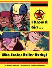 I Know a Girl ... Who Skates Roller Derby! Cover Image