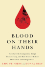 Blood on Their Hands: How Greedy Companies, Inept Bureaucracy, and Bad Science Killed Thousands of Hemophiliacs Cover Image