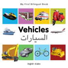 My First Bilingual Book–Vehicles (English–Arabic) Cover Image