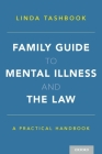 Family Guide to Mental Illness and the Law: A Practical Handbook Cover Image