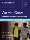 We Are Crew: A Teamwork Approach to School Culture Cover Image