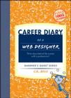 Career Diary of a Web Designer: Thirty Days Behind the Scenes with a Professional Cover Image