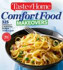 Taste of Home Comfort Food Makeovers: 325 Delicious & Comforting Recipes Made Light Cover Image