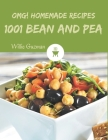 OMG! 1001 Homemade Bean and Pea Recipes: The Homemade Bean and Pea Cookbook for All Things Sweet and Wonderful! Cover Image
