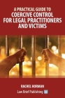 A Practical Guide to Coercive Control for Legal Practitioners and Victims Cover Image