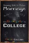 Growing Into a Mature Marriage: from Kindergarten to College Cover Image