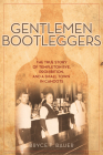 Gentlemen Bootleggers: The True Story of Templeton Rye, Prohibition, and a Small Town in Cahoots Cover Image