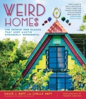 Weird Homes: The People and Places That Keep Austin Strangely Wonderful Cover Image