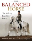 The Balanced Horse: The AIDS by Feel, Not Force Cover Image