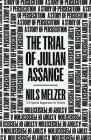 The Trial of Julian Assange: A Story of Persecution Cover Image