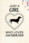 Just A Girl Who Loves Dachshunds: Blank Lined Journal Notebook, 6
