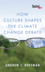 How Culture Shapes the Climate Change Debate Cover Image