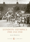 London Olympics: 1908 and 1948 (Shire Library) Cover Image