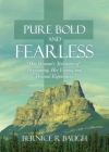 Pure Bold and Fearless: One Woman's Testimony of Overcoming, Her Visions, and Personal Experiences. Cover Image