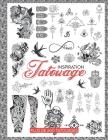 Inspiration tatouage: plus de 600 idées de motifs de tatouage pour les vrais tatoueurs, les artistes professionnels et amateurs Cover Image