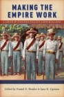 Making the Empire Work: Labor and United States Imperialism (Culture #13) Cover Image