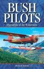 Bush Pilots: Daredevils of the Wilderness (Legends #15) Cover Image