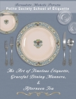 The Art of Timeless Étiquette, Graceful Dining Manners, & Afternoon Tea: Étiquette Series, Volume IV Cover Image