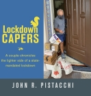 Lockdown Capers: A couple chronicles the lighter side of a state-mandated lockdown Cover Image