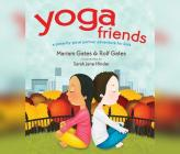 Yoga Friends: A Pose-By-Pose Partner Adventure for Kids Cover Image