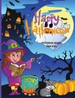 Happy Halloween Coloring Book For Kids: Cute Halloween Coloring Book for Kids Cover Image